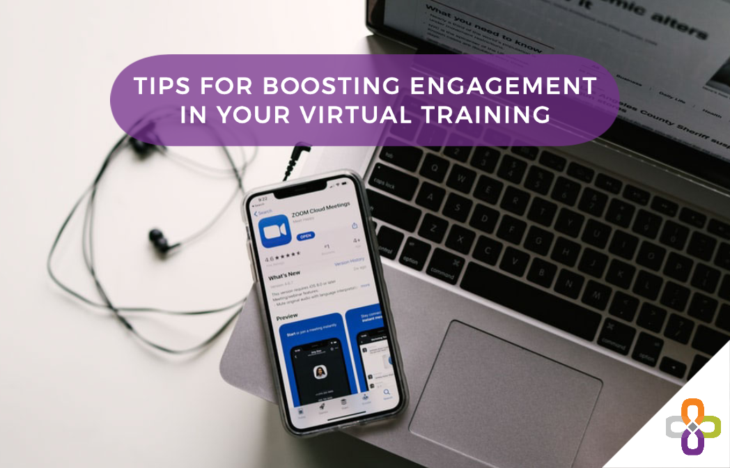 Tips for Boosting Engagement in Your Virtual Training